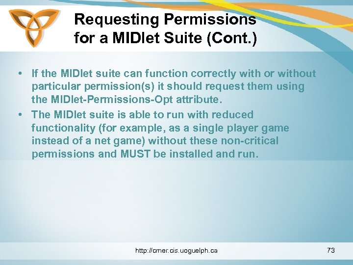 Requesting Permissions for a MIDlet Suite (Cont. ) • If the MIDlet suite can