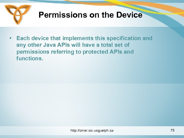 Permissions on the Device • Each device that implements this specification and any other