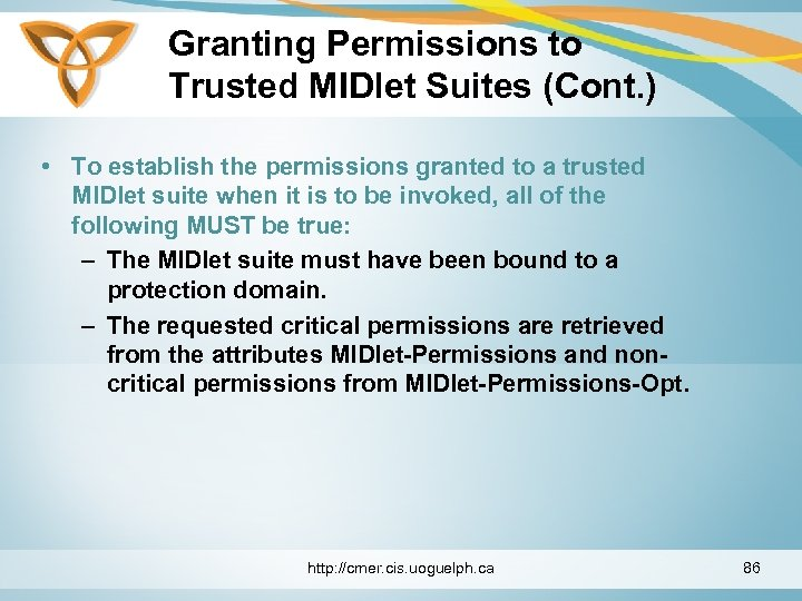 Granting Permissions to Trusted MIDlet Suites (Cont. ) • To establish the permissions granted