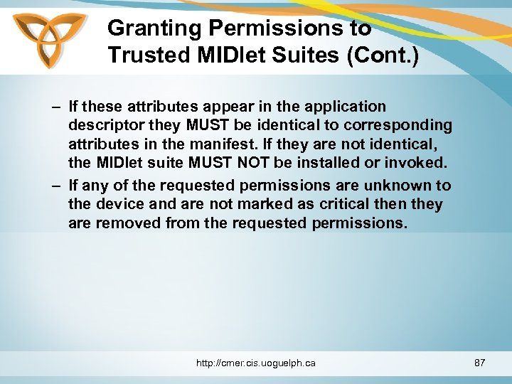 Granting Permissions to Trusted MIDlet Suites (Cont. ) – If these attributes appear in