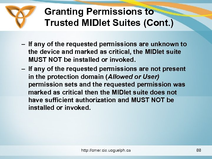 Granting Permissions to Trusted MIDlet Suites (Cont. ) – If any of the requested