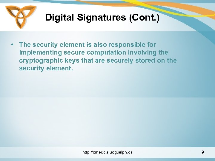 Digital Signatures (Cont. ) • The security element is also responsible for implementing secure