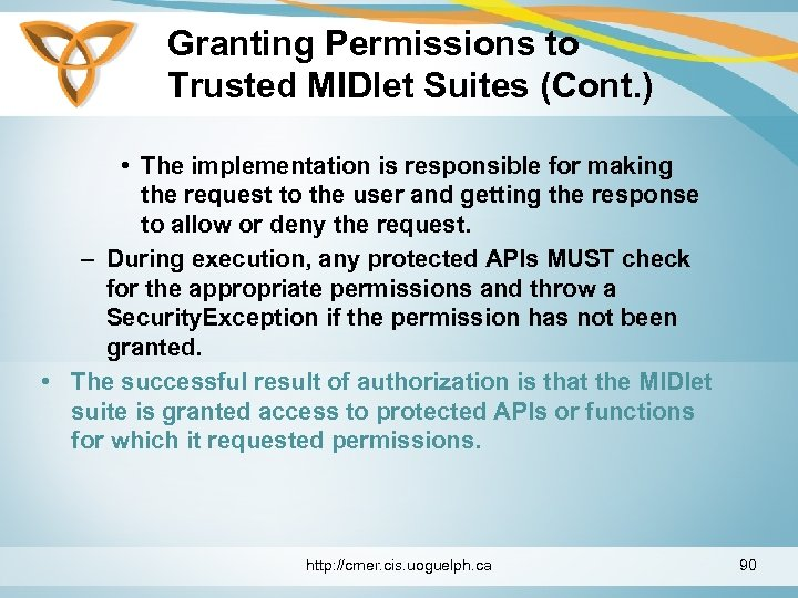 Granting Permissions to Trusted MIDlet Suites (Cont. ) • The implementation is responsible for
