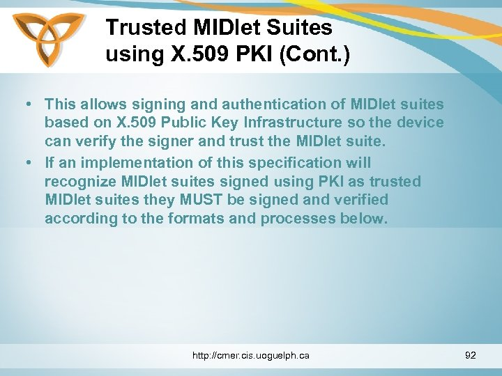 Trusted MIDlet Suites using X. 509 PKI (Cont. ) • This allows signing and