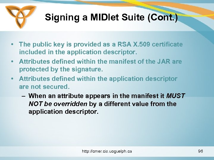 Signing a MIDlet Suite (Cont. ) • The public key is provided as a