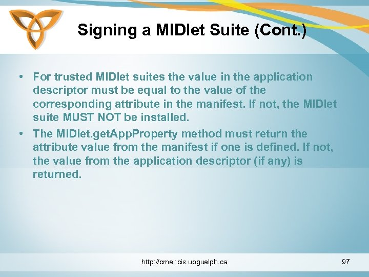 Signing a MIDlet Suite (Cont. ) • For trusted MIDlet suites the value in