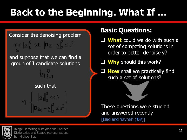 Back to the Beginning. What If … Consider the denoising problem and suppose that