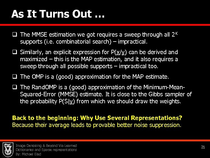 As It Turns Out … q The MMSE estimation we got requires a sweep
