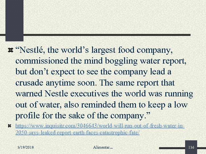 """Nestlé, the world's largest food company, commissioned the mind boggling water report, but don't"