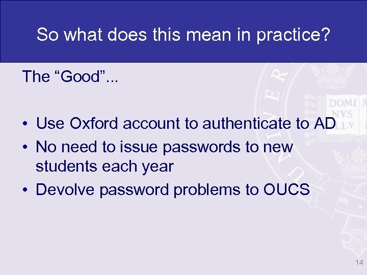 "So what does this mean in practice? The ""Good"". . . • Use Oxford"
