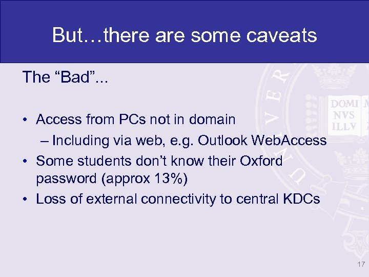 """But…there are some caveats The """"Bad"""". . . • Access from PCs not in"""
