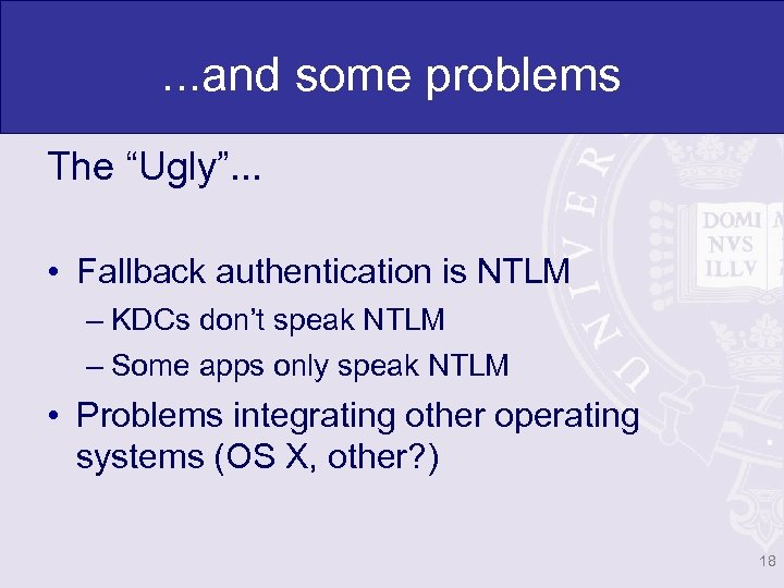 ". . . and some problems The ""Ugly"". . . • Fallback authentication is"
