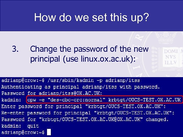 How do we set this up? 3. Change the password of the new principal