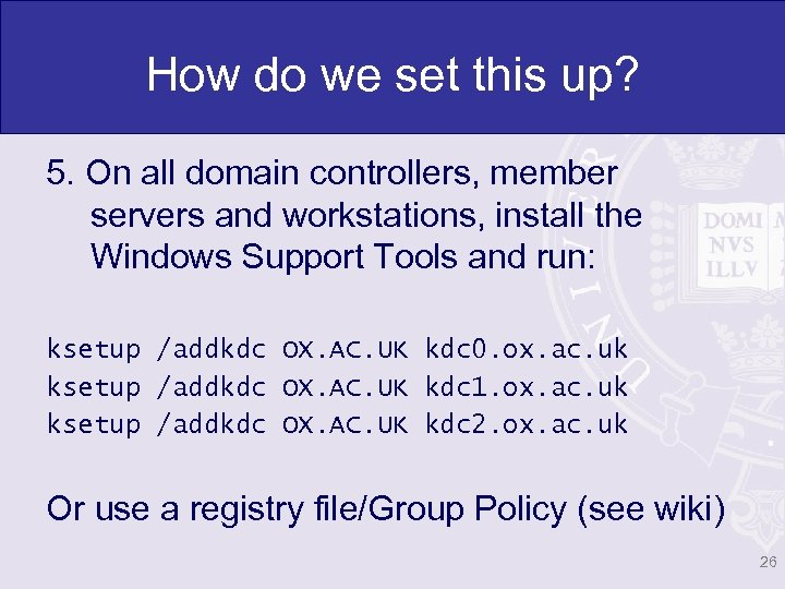 How do we set this up? 5. On all domain controllers, member servers and