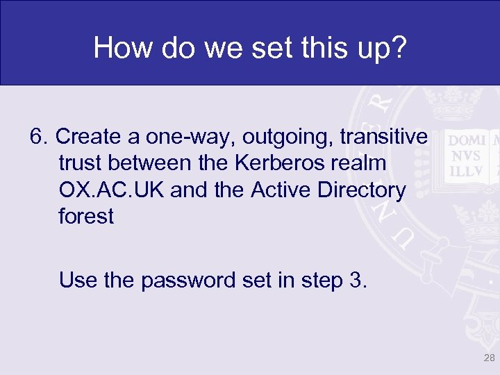 How do we set this up? 6. Create a one-way, outgoing, transitive trust between