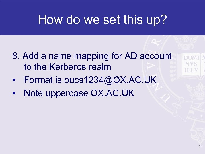 How do we set this up? 8. Add a name mapping for AD account