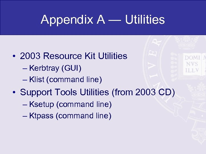 Appendix A — Utilities • 2003 Resource Kit Utilities – Kerbtray (GUI) – Klist