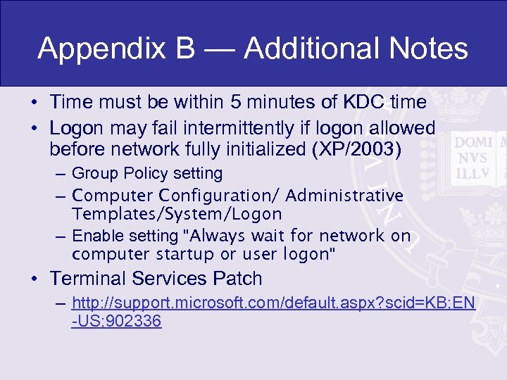 Appendix B — Additional Notes • Time must be within 5 minutes of KDC