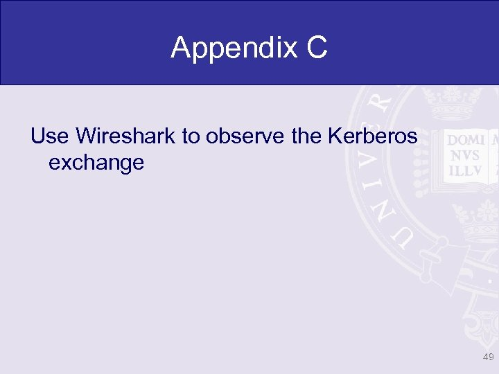 Appendix C Use Wireshark to observe the Kerberos exchange 49