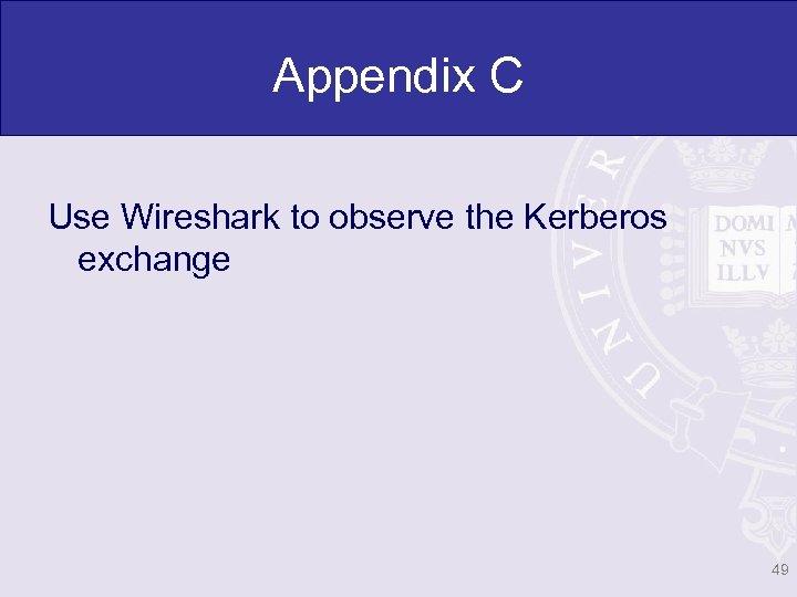 Appendix C Use Wireshark to observe the Kerberos exchange 49