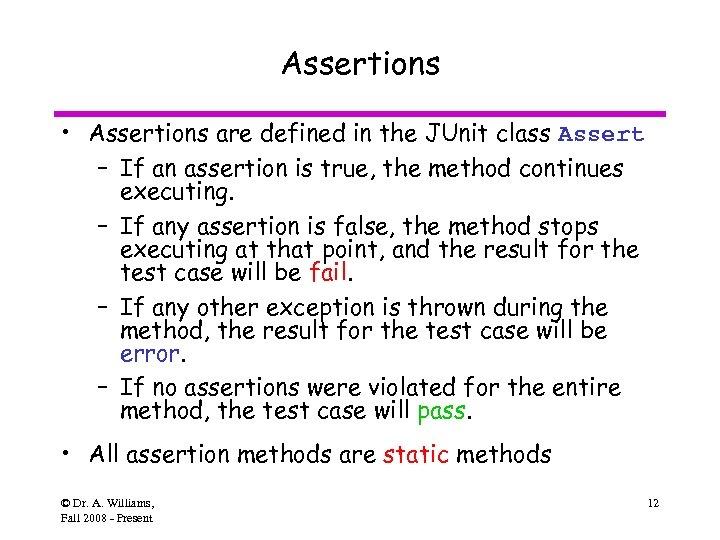 JUnit A unit test framework for Java