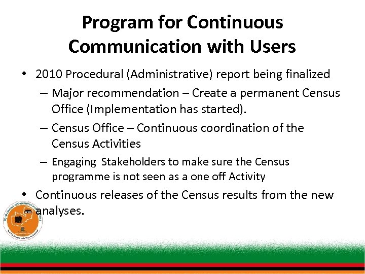 Program for Continuous Communication with Users • 2010 Procedural (Administrative) report being finalized –
