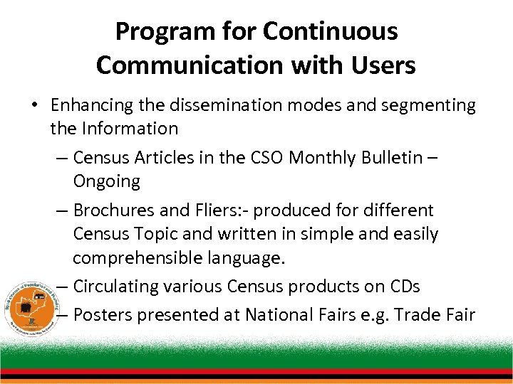 Program for Continuous Communication with Users • Enhancing the dissemination modes and segmenting the