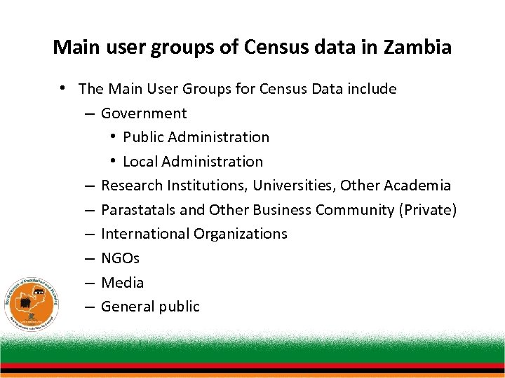 Main user groups of Census data in Zambia • The Main User Groups for