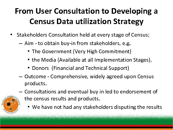 From User Consultation to Developing a Census Data utilization Strategy • Stakeholders Consultation held