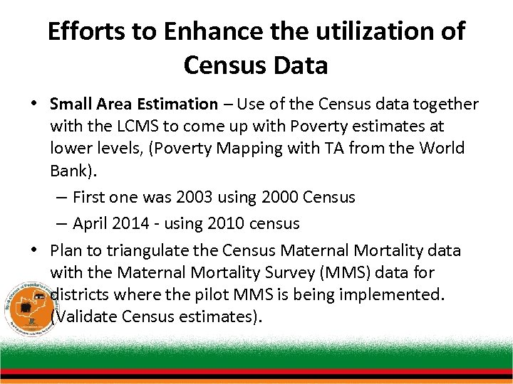 Efforts to Enhance the utilization of Census Data • Small Area Estimation – Use
