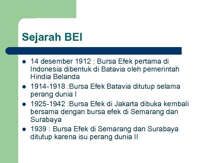 Sejarah BEI l l 14 desember 1912 : Bursa Efek pertama di Indonesia dibentuk