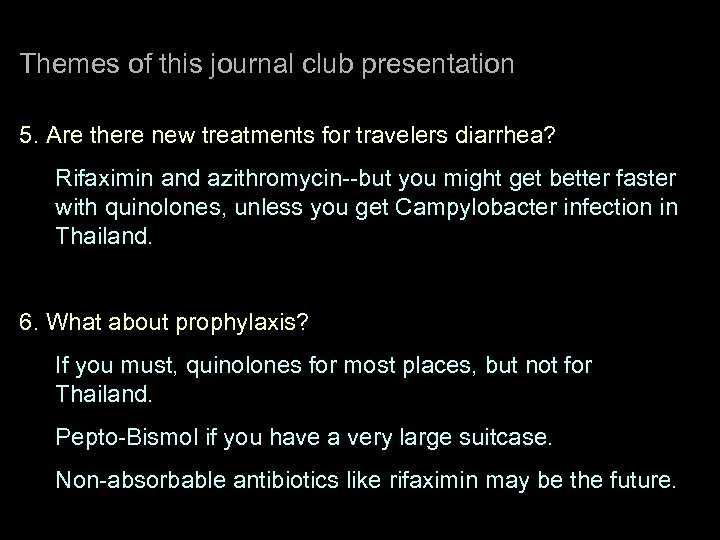 Themes of this journal club presentation 5. Are there new treatments for travelers diarrhea?
