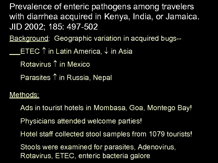 Prevalence of enteric pathogens among travelers with diarrhea acquired in Kenya, India, or Jamaica.