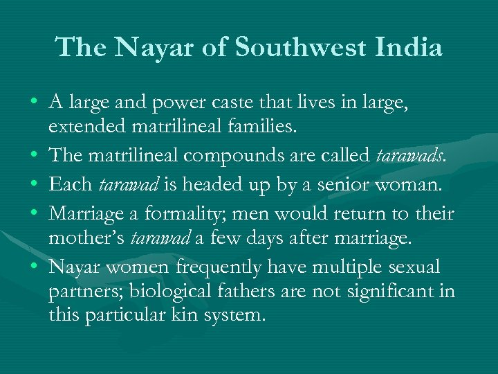 The Nayar of Southwest India • A large and power caste that lives in