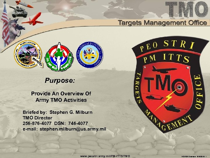 Purpose: Provide An Overview Of Army TMO Activities Briefed by: Stephen G. Milburn TMO