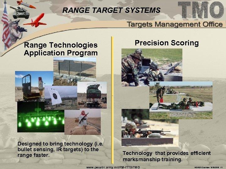 RANGE TARGET SYSTEMS Range Technologies Application Program Designed to bring technology (i. e. bullet