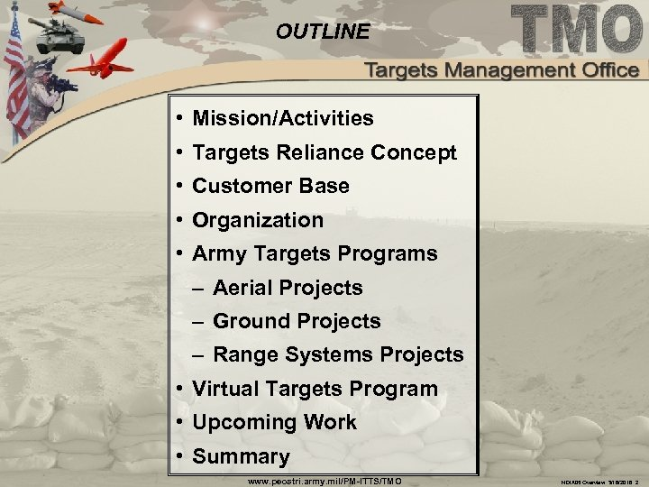 OUTLINE • Mission/Activities • Targets Reliance Concept • Customer Base • Organization • Army