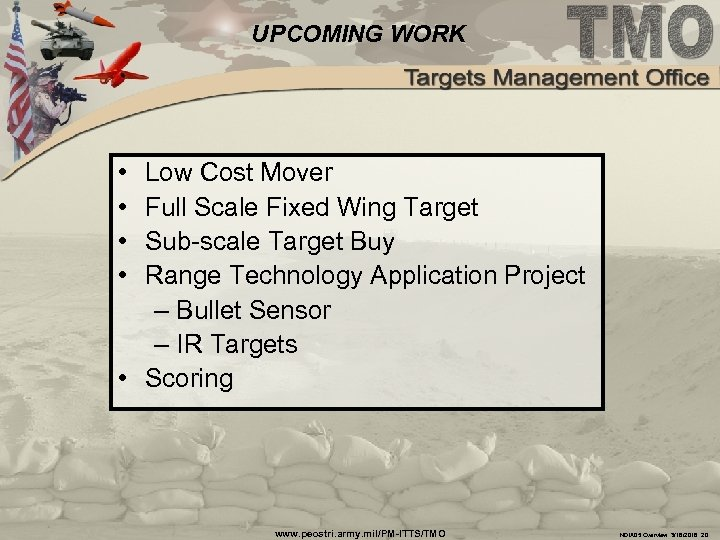 UPCOMING WORK • • Low Cost Mover Full Scale Fixed Wing Target Sub-scale Target