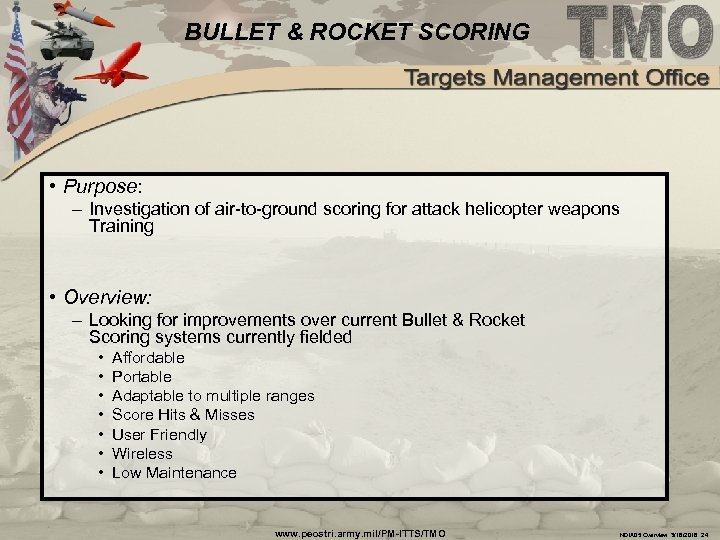 BULLET & ROCKET SCORING • Purpose: – Investigation of air-to-ground scoring for attack helicopter