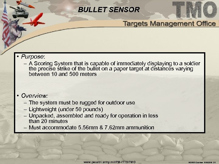 BULLET SENSOR • Purpose: – A Scoring System that is capable of immediately displaying