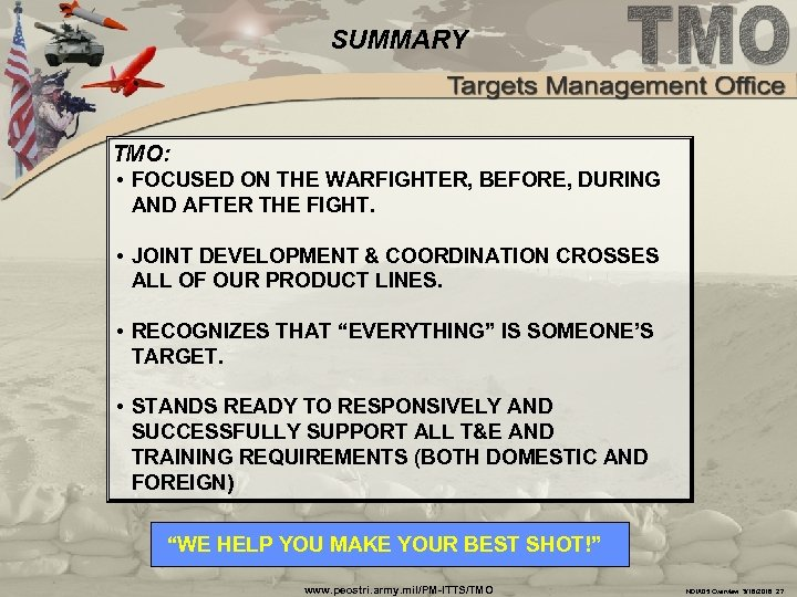 SUMMARY TMO: • FOCUSED ON THE WARFIGHTER, BEFORE, DURING AND AFTER THE FIGHT. •