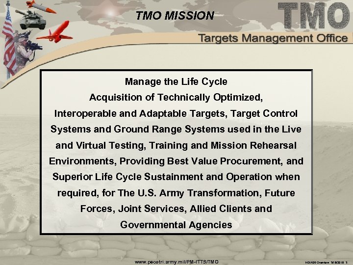 TMO MISSION Manage the Life Cycle Acquisition of Technically Optimized, Interoperable and Adaptable Targets,