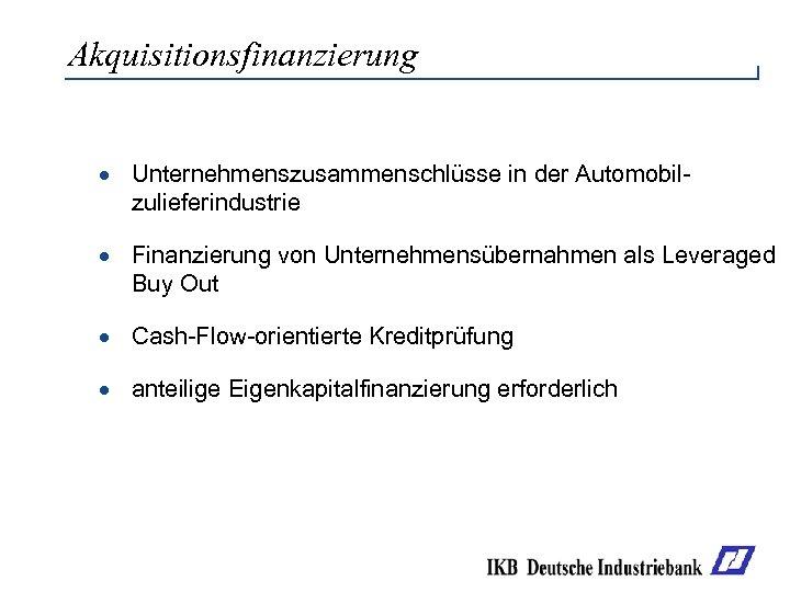 Akquisitionsfinanzierung · Unternehmenszusammenschlüsse in der Automobilzulieferindustrie · Finanzierung von Unternehmensübernahmen als Leveraged Buy Out