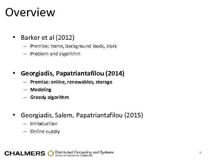 Overview • Barker et al (2012) – Premise: home, background loads, slack – Problem