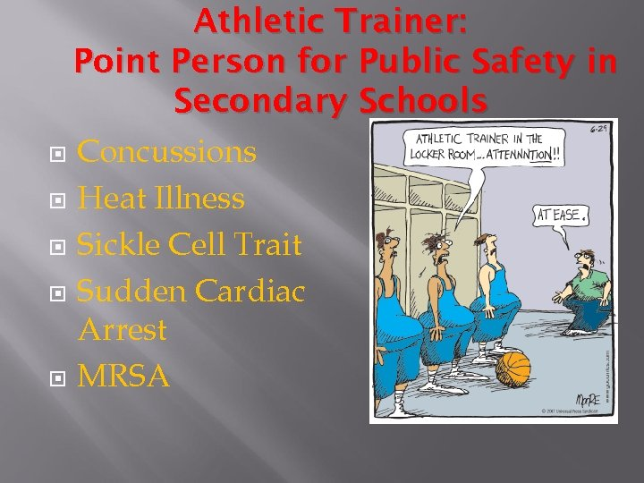Athletic Trainer: Point Person for Public Safety in Secondary Schools Concussions Heat Illness Sickle