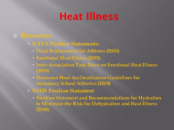 Heat Illness Resources NATA Position Statements: Fluid Replacement for Athletes (2000) Exertional Heat Illness