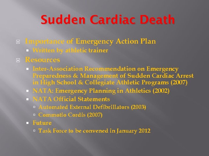 Sudden Cardiac Death Importance of Emergency Action Plan Written by athletic trainer Resources Inter-Association