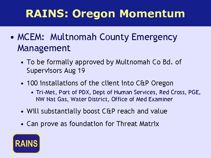 RAINS: Oregon Momentum • MCEM: Multnomah County Emergency Management • To be formally approved