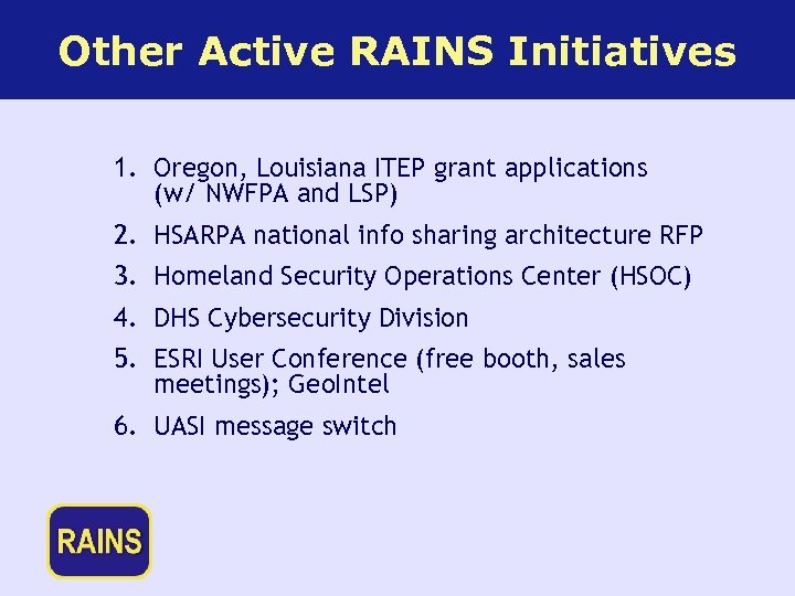 Other Active RAINS Initiatives 1. Oregon, Louisiana ITEP grant applications (w/ NWFPA and LSP)