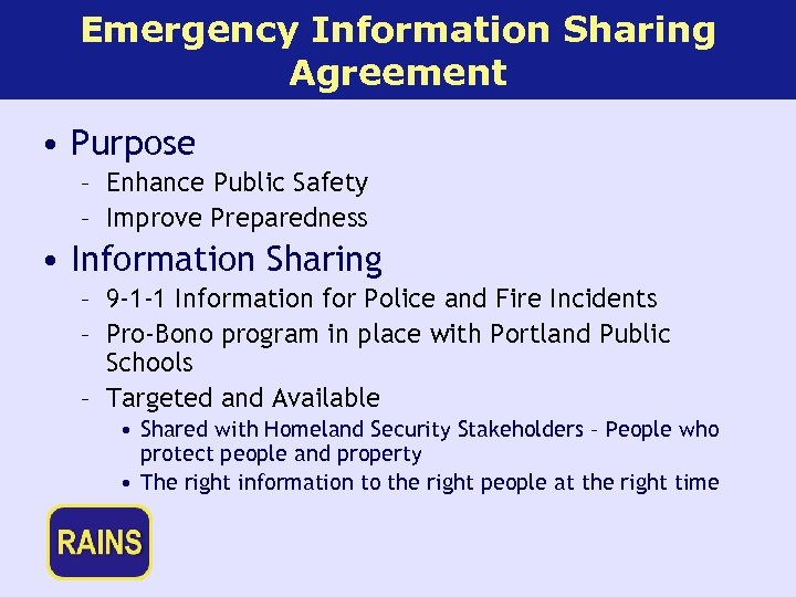 Emergency Information Sharing Agreement • Purpose – Enhance Public Safety – Improve Preparedness •